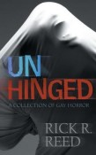 Review: Unhinged by Rick R Reed