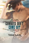 Review: Cowboys Don't Come Out by Tara Lain