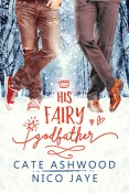 His Fairy Godfather by Cate Ashwood and Nico Jaye