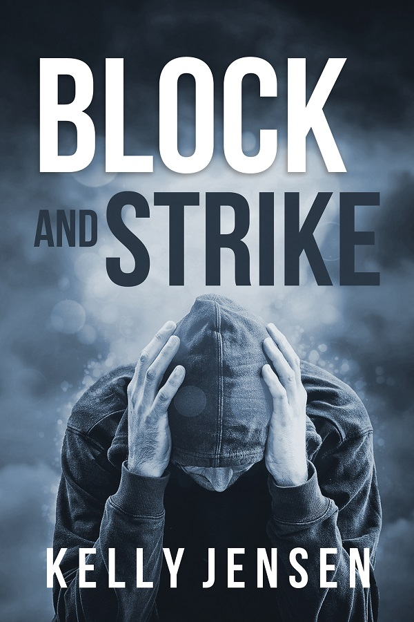Guest Post and Giveaway: Block and Strike by Kelly Jensen