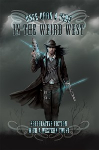 Once Upon a Time in the Weird West