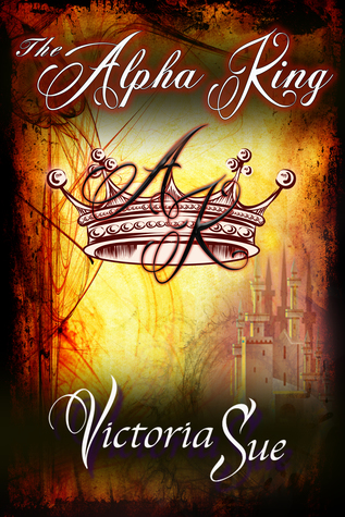 Excerpt and Giveaway: The Alpha King by Victoria Sue