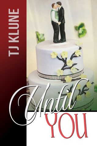 Review: Until You by T.J. Klune