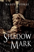Guest Post and Giveaway: The Shadow Mark by Mason Thomas