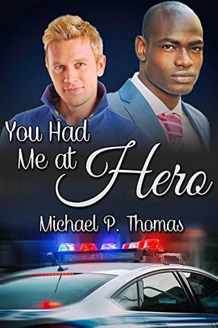 Review: You Had Me at Hero by Michael P. Thomas
