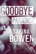 Review: Goodbye Paradise by Sarina Bowen