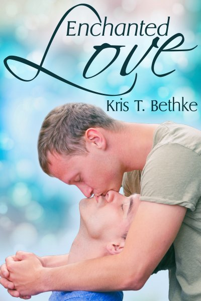 Guest Post and Giveaway: Enchanted Love by Kris T. Bethke