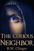 Review: The Curious Neighbor by R.W. Clinger