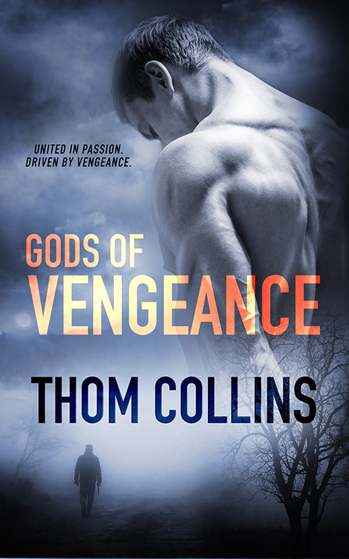 Guest Post and Giveaway: Gods of Vengeance by Thom Collins