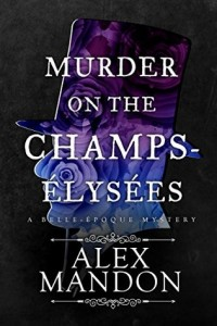 Review: Murder on the Champs-Elysees by Alex Mandon