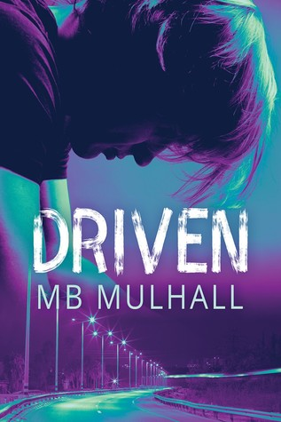 Review: Driven by M.B. Mulhall
