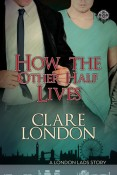 Review: How the Other Half Lives by Clare London