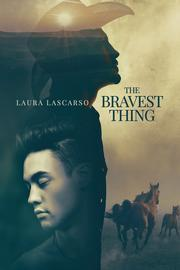 Review: The Bravest Thing by Laura Lascarso