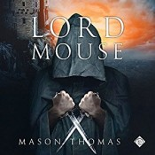 Audiobook Review: Lord Mouse by Mason Thomas