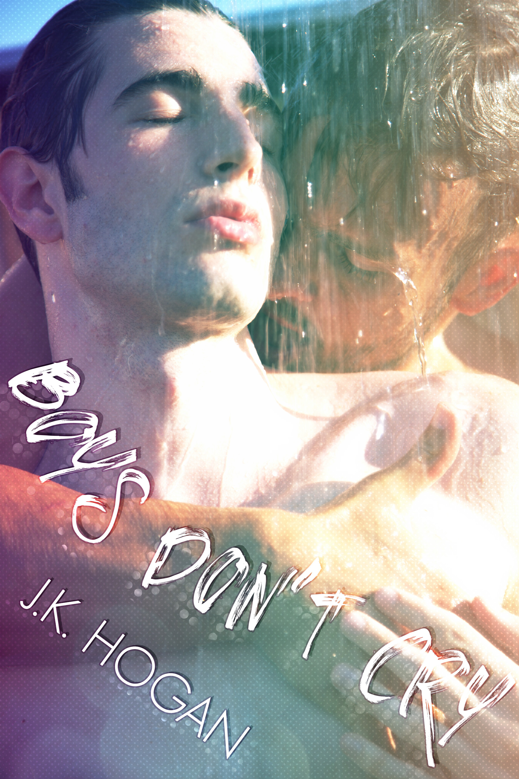 Excerpt and Giveaway: Boys Don't Cry by J.K. Hogan
