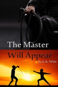Excerpt and Giveaway: The Master Will Appear by L.A. Witt
