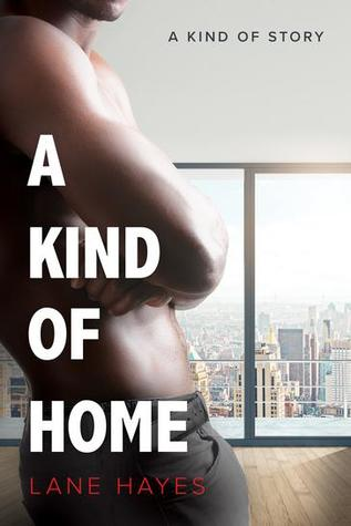 Excerpt and Giveaway: A Kind of Home by Lane Hayes