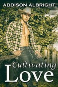 Guest Post and Giveaway: Cultivating Love by Addison Albright