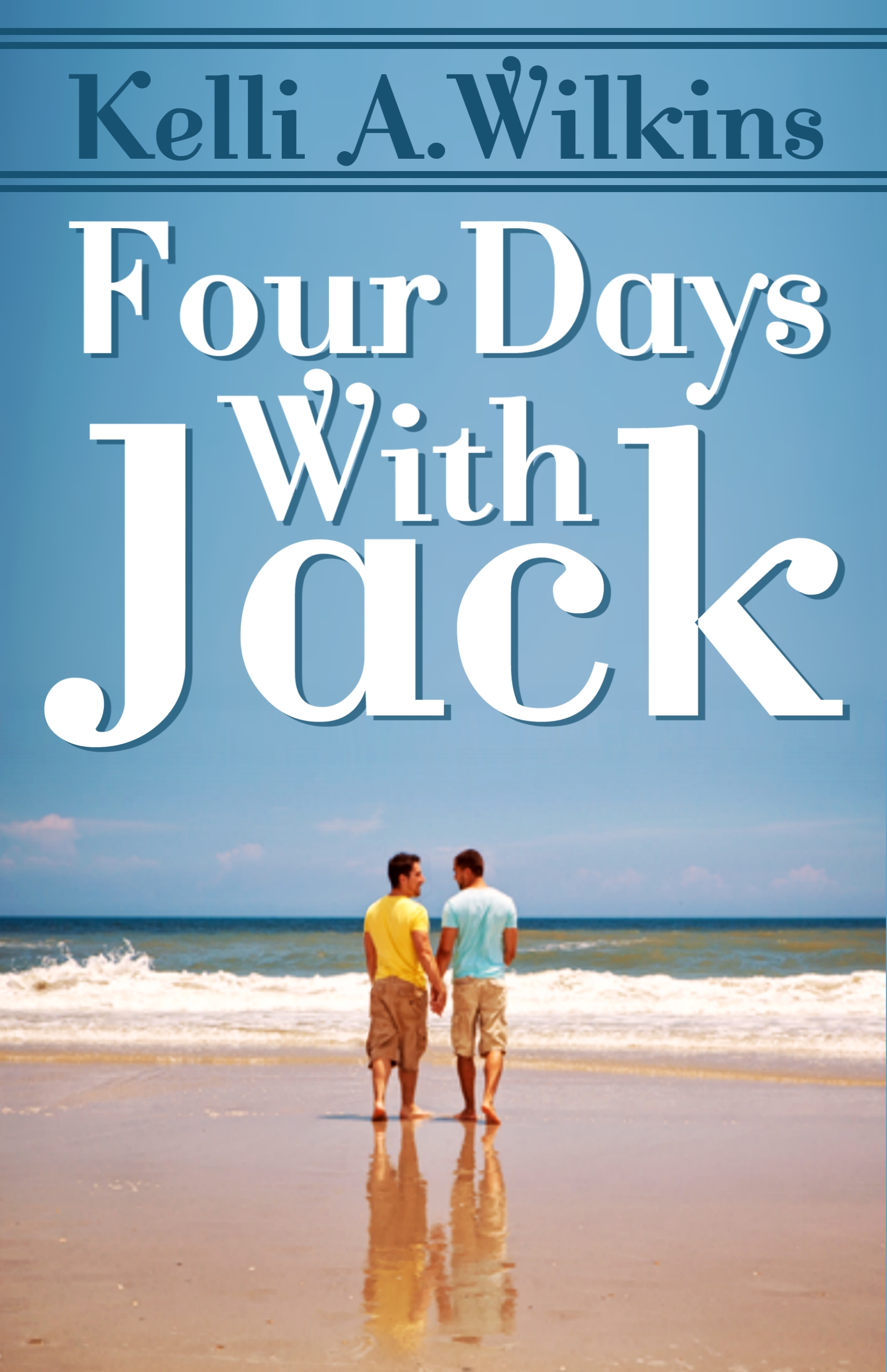 Guest Post: Four Days with Jack by Kelli A. Wilkins