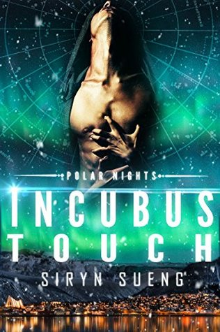 Review: Incubus Touch by Siryn Sueng