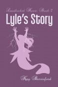 Lyle's Story (Landlocked Heart Book 2)