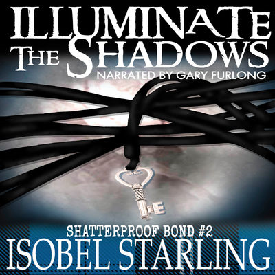 Audiobook Review: Illuminate the Shadows by Isobel Starling