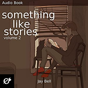 Audiobook Review: Something Like Stories, Volume 2 by Jay Bell