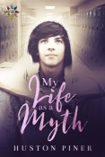 My Life As A Myth by Huston Piner