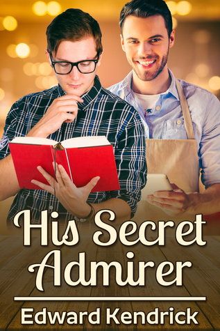 Review: His Secret Admirer by Edward Kendrick