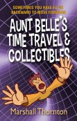 Review: Aunt Belle's Time Travel & Collectibles by Marshall Thornton