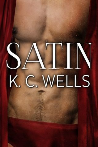 Review: Satin by K.C. Wells