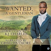 Audiobook Review: Wanted: A Gentleman by K.J. Charles