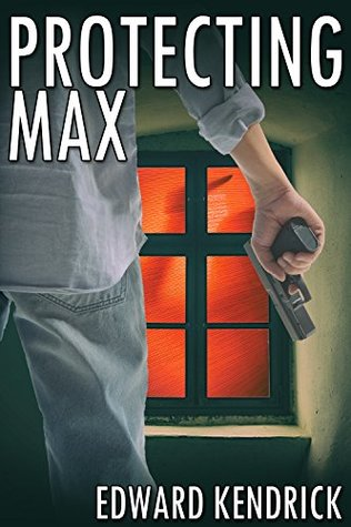 Review: Protecting Max by Edward Kendrick