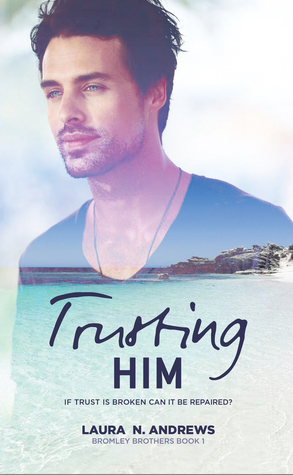 Review: Trusting Him by Laura N. Andrews
