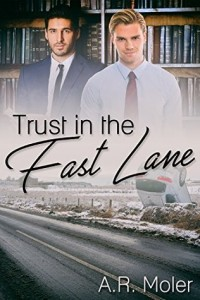 Review: Trust in the Fast Lane by A.R. Moler