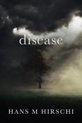 Review: Disease by Hans M. Hirschi