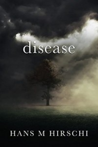 Review: Disease by Hans M. Hirschi