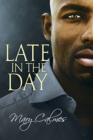Review: Late in the Day by Mary Calmes