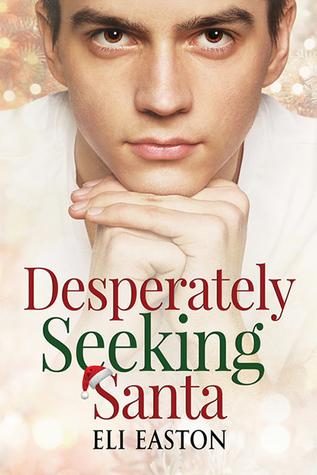 Review: Desperately Seeking Santa by Eli Easton