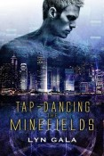 Review: Tap-Dancing the Minefields by Lyn Gala