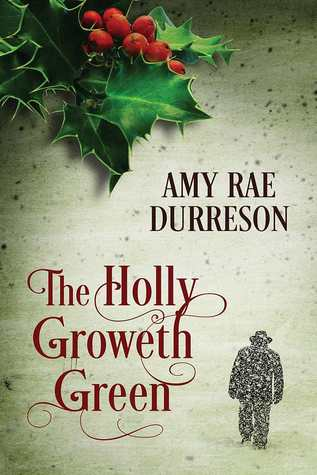 Review: The Holly Groweth Green by Amy Rae Durreson