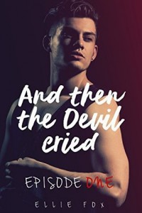 Review: And then the Devil Cried by Ellie Fox