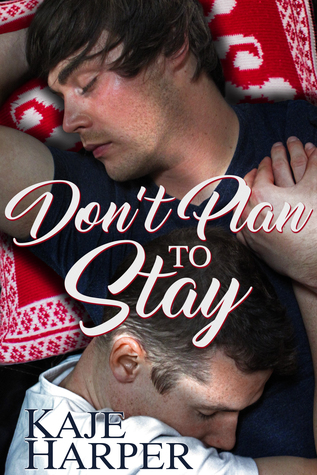 Review: Don't Plan to Stay by Kaje Harper