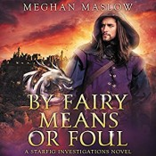 Audiobook Review: By Fairy Means or Foul by Meghan Maslow