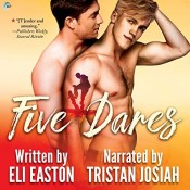 Audiobook Review: Five Dares by Eli Easton
