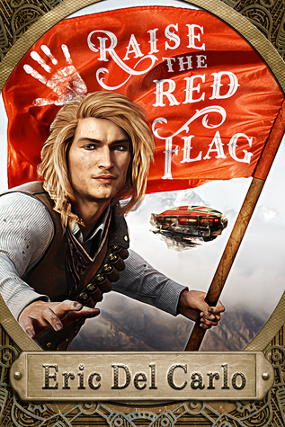 Review: Raise the Red Flag by Eric Del Carlo