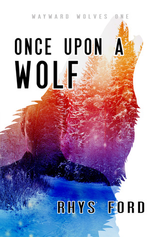 Review: Once Upon a Wolf by Rhys Ford