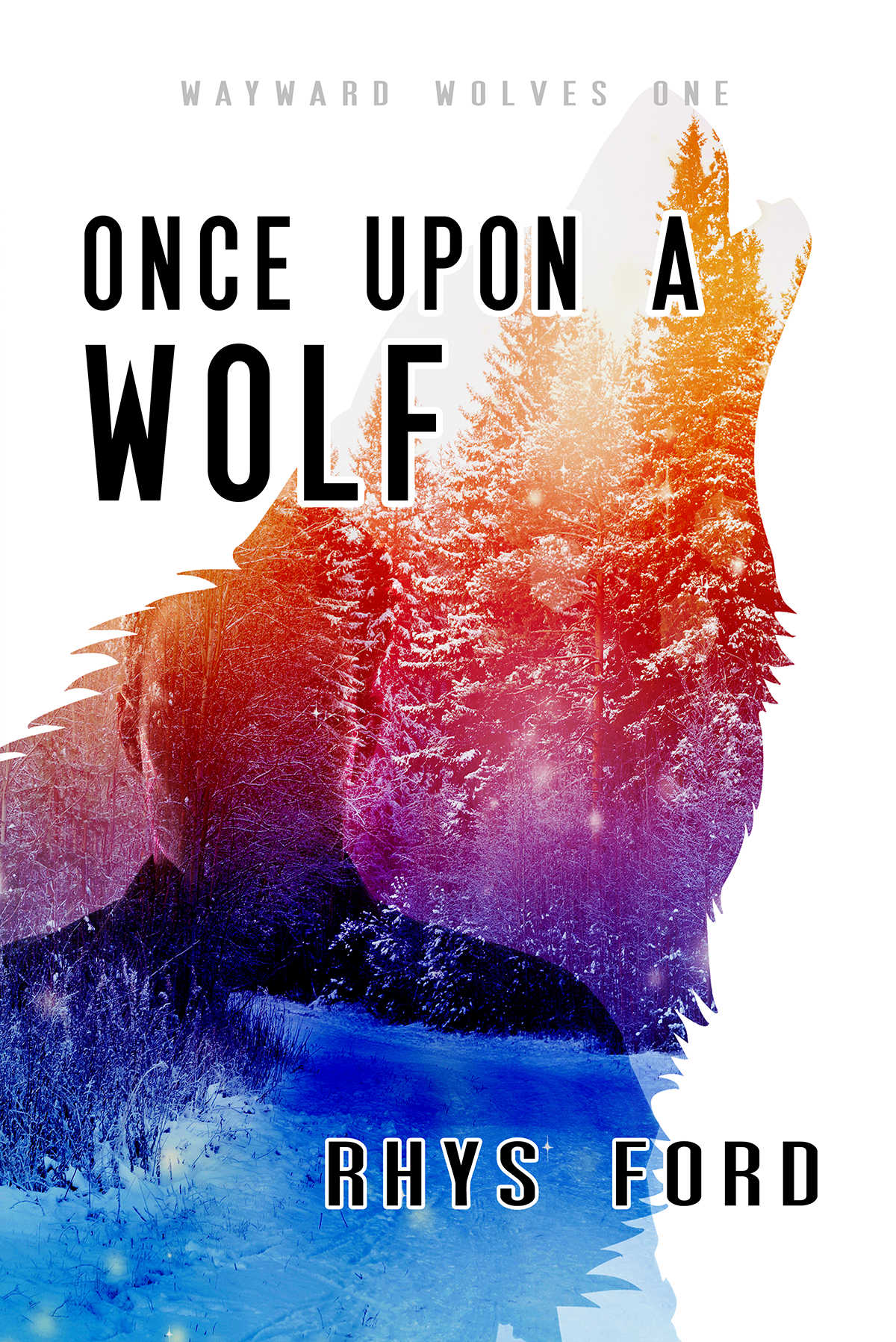 Guest Post and Giveaway: Once Upon A Wolf by Rhys Ford
