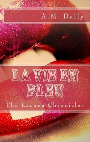 Review: La Vie en Bleu by A.M. Daily