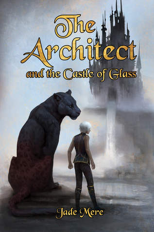 Review: The Architect and the Castle of Glass by Jade Mere